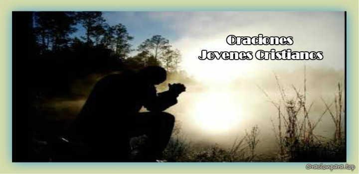 oraciones para jovenes cristianos
